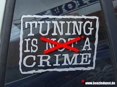 Tuning is a crime